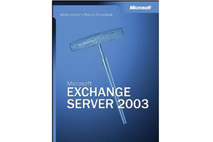 Microsoft Exchange Server 2003 管理员必备指南